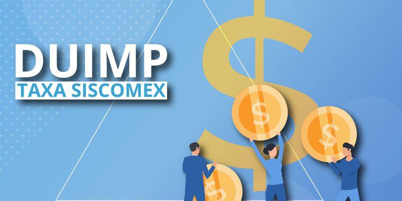 """DUIMP: Taxa Sicomex"" - FazComex"